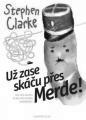 Stephen Clarke: Už zase skáču přes Merde!. Klikněte pro více informací.