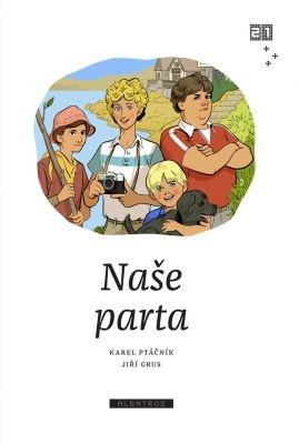 """Karel Ptáčník: Naše parta. Pokud si chcete e-knihu vypůjčit, klikněte na název města, ve kterém se nachází vaše knihovna, v sekci """"Vyhledat e-knihu v knihovně""""."""
