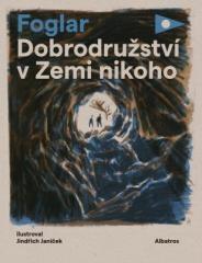 Jaroslav Foglar: Dobrodružství v Zemi nikoho. Klikněte pro více informací.