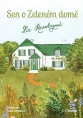 Liz Rosenbergová: Sen o Zeleném domě. Klikněte pro více informací.