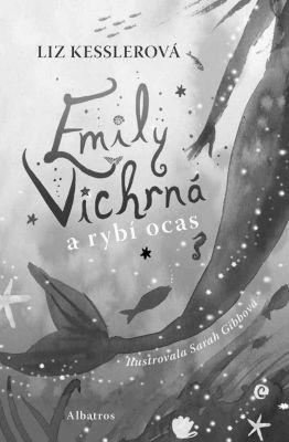 """Liz Kesslerová: Emily Vichrná a rybí ocas. Pokud si chcete e-knihu vypůjčit, klikněte na název města, ve kterém se nachází vaše knihovna, v sekci """"Vyhledat e-knihu v knihovně""""."""