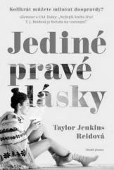 Taylor Reidová Jenkins: Jediné pravé lásky. Klikněte pro více informací.