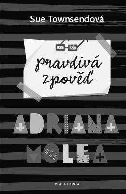 Pravdivá zpověď Adriana Molea (Sue Townsend, Mladá fronta, hodnocení 83 %)
