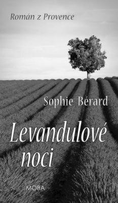 """Sophie Bérard: Levandulové noci. Pokud si chcete e-knihu vypůjčit, klikněte na název města, ve kterém se nachází vaše knihovna, v sekci """"Vyhledat e-knihu v knihovně""""."""