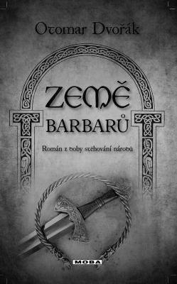 """Otomar Dvořák: Země barbarů. Pokud si chcete e-knihu vypůjčit, klikněte na název města, ve kterém se nachází vaše knihovna, v sekci """"Vyhledat e-knihu v knihovně""""."""