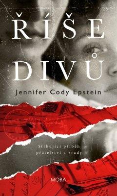 """Jennifer Cody Epstein: Říše divů. Pokud si chcete e-knihu vypůjčit, klikněte na název města, ve kterém se nachází vaše knihovna, v sekci """"Vyhledat e-knihu v knihovně""""."""