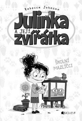 """Rebecca Johnson: Julinka a její zvířátka – Školní mazlíčci. Pokud si chcete e-knihu vypůjčit, klikněte na název města, ve kterém se nachází vaše knihovna, v sekci """"Vyhledat e-knihu v knihovně""""."""