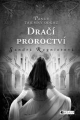 Sandra Regnier: Panův tajemný odkaz - Dračí proroctví. Klikněte pro více informací.
