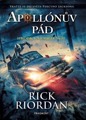 """Rick Riordan: Apollónův pád - Hrobka nemrtvých. Pokud si chcete e-knihu vypůjčit, klikněte na název města, ve kterém se nachází vaše knihovna, v sekci """"Vyhledat e-knihu v knihovně""""."""
