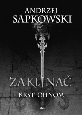 """Andrzej Sapkowski: Zaklínač V Krst ohňom. Pokud si chcete e-knihu vypůjčit, klikněte na název města, ve kterém se nachází vaše knihovna, v sekci """"Vyhledat e-knihu v knihovně""""."""