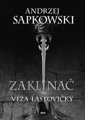 """Andrzej Sapkowski: Zaklínač VI Veža lastovičky. Pokud si chcete e-knihu vypůjčit, klikněte na název města, ve kterém se nachází vaše knihovna, v sekci """"Vyhledat e-knihu v knihovně""""."""