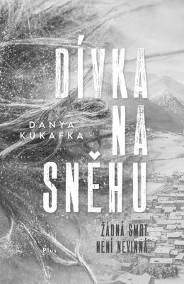 """Danya Kukafka: Dívka na sněhu. Pokud si chcete e-knihu vypůjčit, klikněte na název města, ve kterém se nachází vaše knihovna, v sekci """"Vyhledat e-knihu v knihovně""""."""