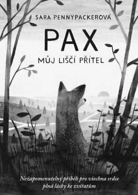 """Sara Pennypackerová, Jon Klassen: Pax, můj liščí přítel. Pokud si chcete e-knihu vypůjčit, klikněte na název města, ve kterém se nachází vaše knihovna, v sekci """"Vyhledat e-knihu v knihovně""""."""