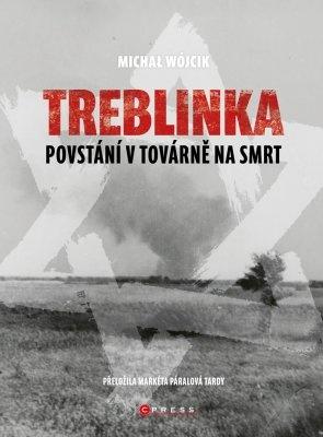 """Michał Wójcik: Treblinka: Povstání v továrně na smrt. Pokud si chcete e-knihu vypůjčit, klikněte na název města, ve kterém se nachází vaše knihovna, v sekci """"Vyhledat e-knihu v knihovně""""."""