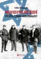Eddie Bielawski: Neviditelní Židé: Přežili jsme holokaust. Klikněte pro více informací.