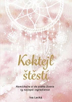 """Iva Lecká, Martina Hykl: Koktejl štěstí. Pokud si chcete e-knihu vypůjčit, klikněte na název města, ve kterém se nachází vaše knihovna, v sekci """"Vyhledat e-knihu v knihovně""""."""