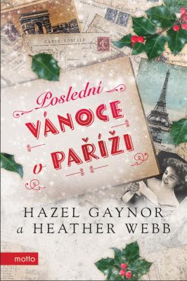 """Hazel Gaynor, Heather Webb: Poslední Vánoce v Paříži. Pokud si chcete e-knihu vypůjčit, klikněte na název města, ve kterém se nachází vaše knihovna, v sekci """"Vyhledat e-knihu v knihovně""""."""