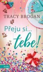 Tracy Brogan: Přeju si... tebe!. Klikněte pro více informací.