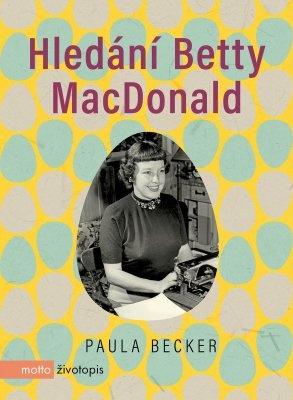 """Paula Becker: Hledání Betty MacDonald. Pokud si chcete e-knihu vypůjčit, klikněte na název města, ve kterém se nachází vaše knihovna, v sekci """"Vyhledat e-knihu v knihovně""""."""