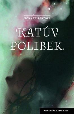 """Mons Kallentoft: Katův polibek. Pokud si chcete e-knihu vypůjčit, klikněte na název města, ve kterém se nachází vaše knihovna, v sekci """"Vyhledat e-knihu v knihovně""""."""