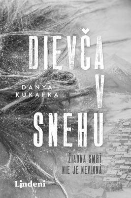 """Danya Kukafka: Dievča v snehu. Pokud si chcete e-knihu vypůjčit, klikněte na název města, ve kterém se nachází vaše knihovna, v sekci """"Vyhledat e-knihu v knihovně""""."""