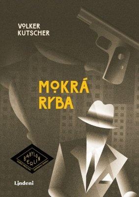 """Volker Kutscher: Mokrá ryba. Pokud si chcete e-knihu vypůjčit, klikněte na název města, ve kterém se nachází vaše knihovna, v sekci """"Vyhledat e-knihu v knihovně""""."""