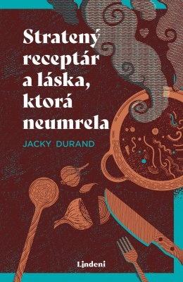 """Jacky Durand: Stratený receptár a láska, ktorá neumrela. Pokud si chcete e-knihu vypůjčit, klikněte na název města, ve kterém se nachází vaše knihovna, v sekci """"Vyhledat e-knihu v knihovně""""."""
