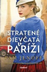Pam Jenoff: Stratené dievčatá v Paríži. Klikněte pro více informací.