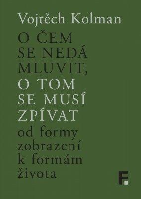 """Vojtěch Kolman: O čem se nedá mluvit, o tom se musí zpívat. Pokud si chcete e-knihu vypůjčit, klikněte na název města, ve kterém se nachází vaše knihovna, v sekci """"Vyhledat e-knihu v knihovně""""."""