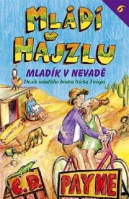 """C.D. Payne: Mládí v hajzlu 6 - Mladík v Nevadě. Pokud si chcete e-knihu vypůjčit, klikněte na název města, ve kterém se nachází vaše knihovna, v sekci """"Vyhledat e-knihu v knihovně""""."""
