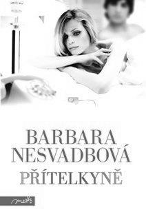"""Barbara Nesvadbová: Přítelkyně. Pokud si chcete e-knihu vypůjčit, klikněte na název města, ve kterém se nachází vaše knihovna, v sekci """"Vyhledat e-knihu v knihovně""""."""
