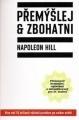 Napoleon Hill: Přemýšlej a zbohatni. Klikněte pro více informací.