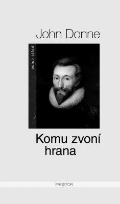 """John Donne: Komu zvoní hrana. Pokud si chcete e-knihu vypůjčit, klikněte na název města, ve kterém se nachází vaše knihovna, v sekci """"Vyhledat e-knihu v knihovně""""."""