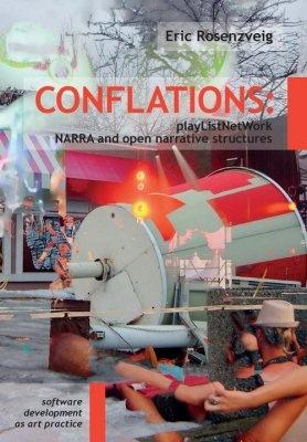 """Eric Rosenzveig: Conflations: playListNetWork, NARRA and open narrative structures. Pokud si chcete e-knihu vypůjčit, klikněte na název města, ve kterém se nachází vaše knihovna, v sekci """"Vyhledat e-knihu v knihovně""""."""