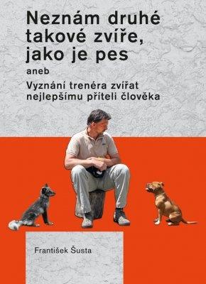"""František Šusta: Neznám druhé takové zvíře, jako je pes. Pokud si chcete e-knihu vypůjčit, klikněte na název města, ve kterém se nachází vaše knihovna, v sekci """"Vyhledat e-knihu v knihovně""""."""