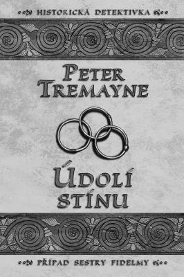 """Peter Tremayne: Údolí stínu. Pokud si chcete e-knihu vypůjčit, klikněte na název města, ve kterém se nachází vaše knihovna, v sekci """"Vyhledat e-knihu v knihovně""""."""