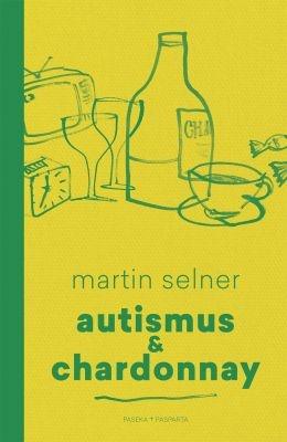 """Martin Selner: Autismus & Chardonnay. Pokud si chcete e-knihu vypůjčit, klikněte na název města, ve kterém se nachází vaše knihovna, v sekci """"Vyhledat e-knihu v knihovně""""."""
