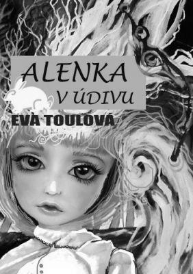 """Eva Toulová: Alenka v údivu. Pokud si chcete e-knihu vypůjčit, klikněte na název města, ve kterém se nachází vaše knihovna, v sekci """"Vyhledat e-knihu v knihovně""""."""
