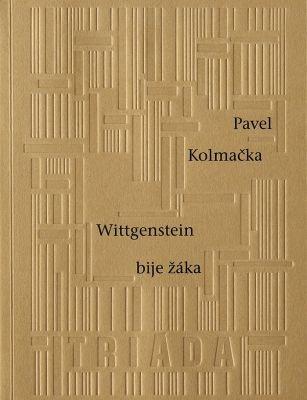 """Pavel Kolmačka: Wittgenstein bije žáka. Pokud si chcete e-knihu vypůjčit, klikněte na název města, ve kterém se nachází vaše knihovna, v sekci """"Vyhledat e-knihu v knihovně""""."""