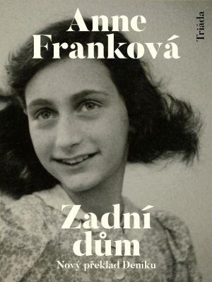 """Anne Franková: Zadní dům. Pokud si chcete e-knihu vypůjčit, klikněte na název města, ve kterém se nachází vaše knihovna, v sekci """"Vyhledat e-knihu v knihovně""""."""