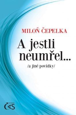 """Miloň Čepelka: A jestli neumřel…. Pokud si chcete e-knihu vypůjčit, klikněte na název města, ve kterém se nachází vaše knihovna, v sekci """"Vyhledat e-knihu v knihovně""""."""