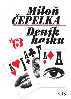 """Miloň Čepelka, Josef Snětivý: Deník haiku 3. Pokud si chcete e-knihu vypůjčit, klikněte na název města, ve kterém se nachází vaše knihovna, v sekci """"Vyhledat e-knihu v knihovně""""."""