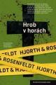 Michael Hjorth, Hans Rosenfeldt: Hrob v horách. Klikněte pro více informací.