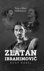 Tom Oldfield, Matt Oldfield: Zlatan Ibrahimović: Rudý ďábel. Klikněte pro více informací.