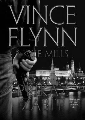 """Vince Flynn, Kyle Mills: Příkaz zabít. Pokud si chcete e-knihu vypůjčit, klikněte na název města, ve kterém se nachází vaše knihovna, v sekci """"Vyhledat e-knihu v knihovně""""."""