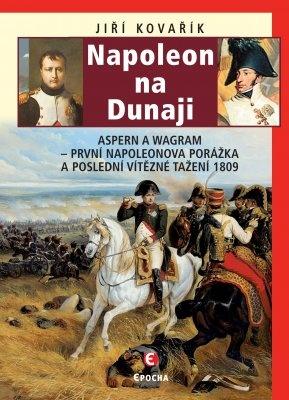 """Jiří Kovařík: Napoleon na Dunaji. Pokud si chcete e-knihu vypůjčit, klikněte na název města, ve kterém se nachází vaše knihovna, v sekci """"Vyhledat e-knihu v knihovně""""."""