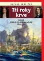 Václav Králíček: Tři roky krve. Klikněte pro více informací.