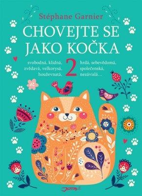 """Stéphane Garnier: Chovejte se jako kočka 2. Pokud si chcete e-knihu vypůjčit, klikněte na název města, ve kterém se nachází vaše knihovna, v sekci """"Vyhledat e-knihu v knihovně""""."""