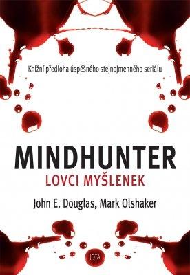 """John. E. Douglas, Mark Olshaker: Mindhunter – Lovci myšlenek. Pokud si chcete e-knihu vypůjčit, klikněte na název města, ve kterém se nachází vaše knihovna, v sekci """"Vyhledat e-knihu v knihovně""""."""