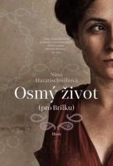 Nino Haratischwiliová: Osmý život (pro Brilku). Klikněte pro více informací.